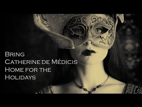 Bring Catherine de Médicis Home for Christmas