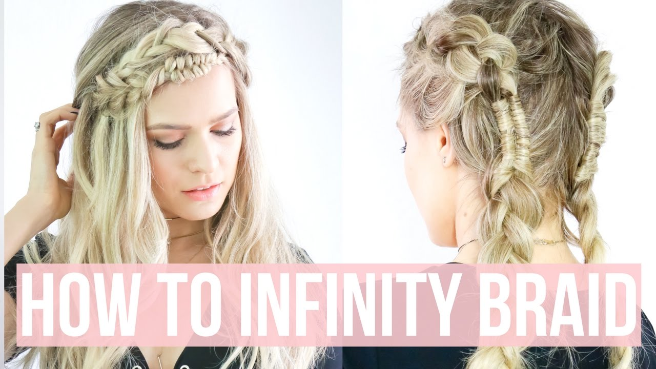 how to infinity braid + hairstyles - kayleymelissa