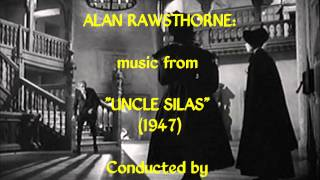 "Alan Rawsthorne: music from ""Uncle Silas"" (1947)"