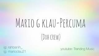 Lirik Mario G Klau-Percuma #mariogklau #percuma