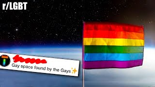 Space is pretty GAY ngl | r/LGBT