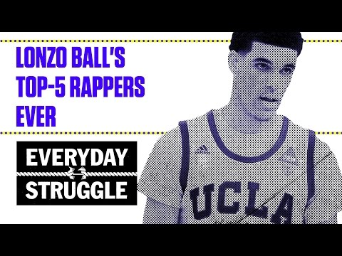 What's Going on With Lonzo Ball's Top-5 Rappers Ever List? | Everyday Struggle