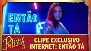 Clipe exclusivo internet: Então tá | As Aventuras de Poliana