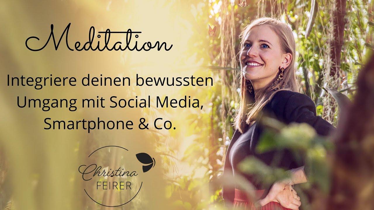 Meditation: Entwickle deinen bewussten Umgang mit Social Media, Smartphone und Co.