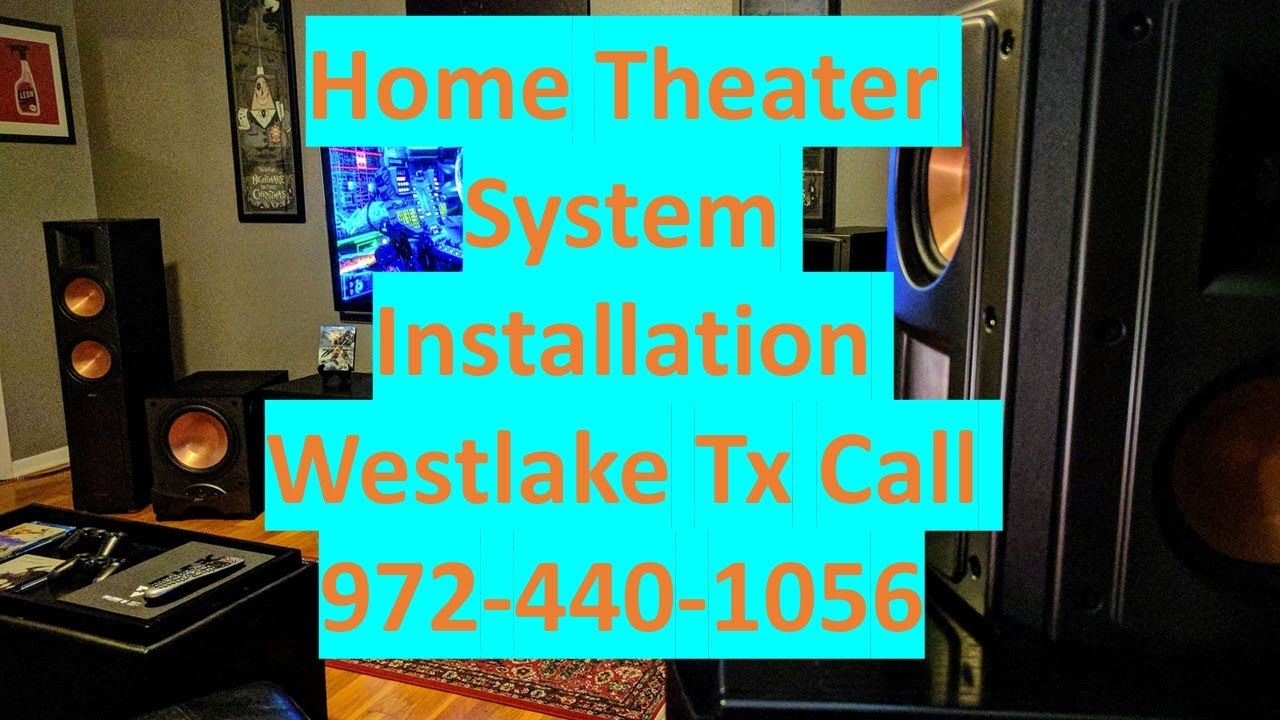 Home Theater System Installation Westlake Tx 972-440-1056|Best Home ...