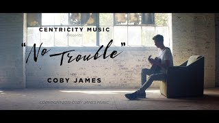 "Coby James - ""No Trouble"" (Acoustic Music Video)"