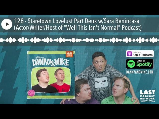 128 - Staretown Lovelust Part Deux w/Sara Benincasa (Actor/Writer/Host of