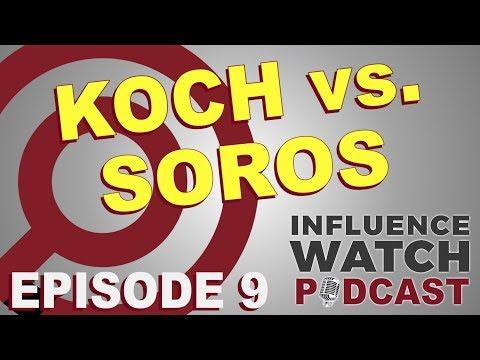 Influence Watch Podcast Ep. 9: Koch vs. Soros