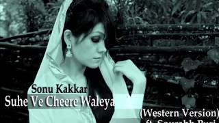 Sonu Kakkar - Suhe Ve Cheere Waleya (Western Mix) ft. Sourabh Puri