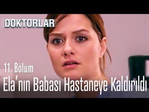 Ela'nın babası hastaneye kaldırıldı - Doktorlar 11. Bölüm