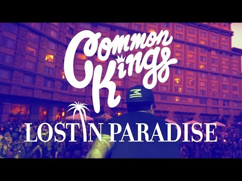 Common Kings - Lost In Paradise (Official Music Video)