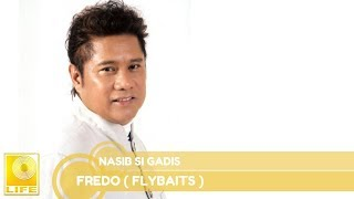 Fredo Flybaits Nasib Si Gadis.mp3