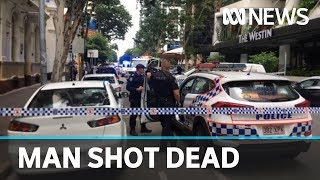 Police shoot man dead in Brisbane CBD | ABC News