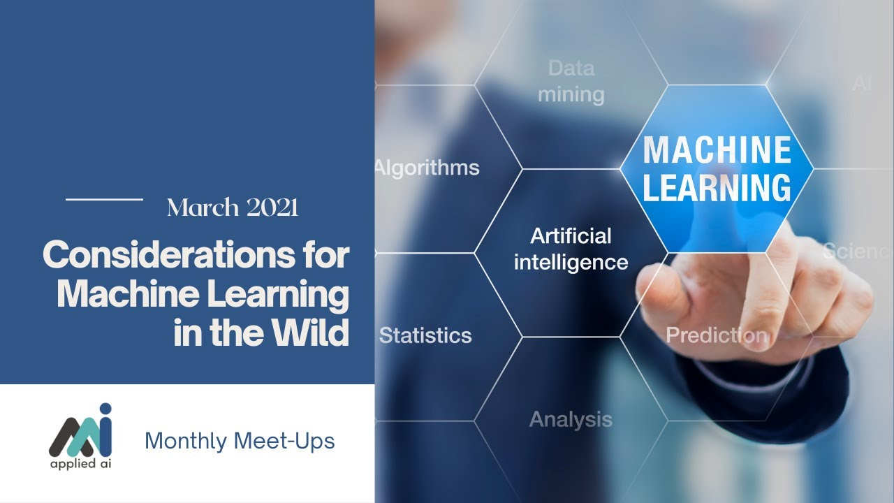 AppliedAIMeetup: Considerations for Machine Learning in the Wild