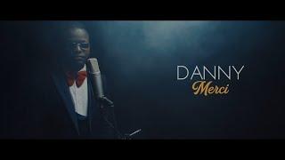 Danny - Merci (Clip officiel)