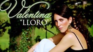 "VALENTINA ""LLORO"""