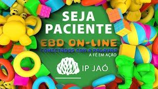 Seja Paciente | EBD On-LINE