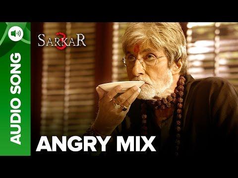 Sarkar 3 - Angry Mix Full Song Audio | Sukhwinder Singh & Mika Singh