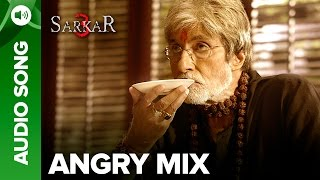 Angry Mix (Sarkar 3) (Sukhwinder Singh, Mika Singh) Mp3 Song Download