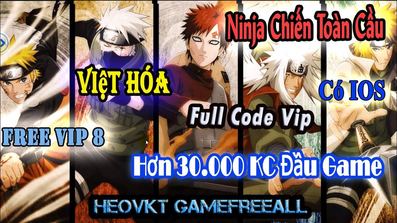 GameFreeAll 280 : Game Ninja Chiến Toàn Cầu Việt Hóa (Android,IOS,PC) | Max code Vip + vip 8[HeoVKT]