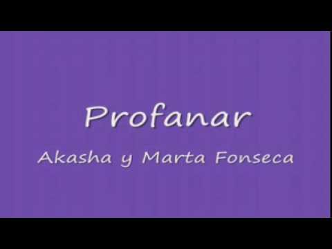 Profanar  Akasha y Marta Fonseca HQ