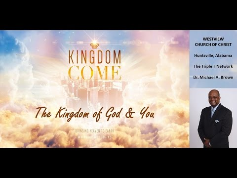 The Kingdom of God and You pt7