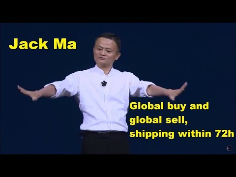 Jack Ma - Global buy and global sell, shipping within 72 h (China Opportunity pt.10)