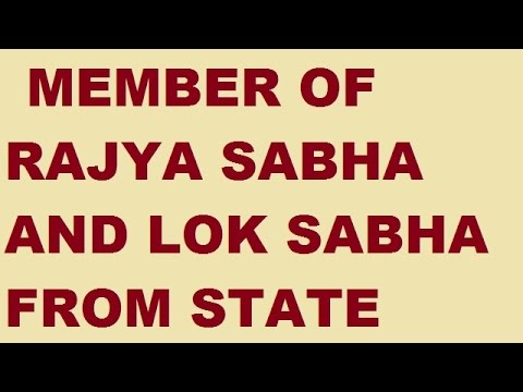 MEMBER OF RAJYA SABHA AND LOK SABHA FROM EACH STATE  FOR      UPCOMING SSC CHSL 2017 EXAM