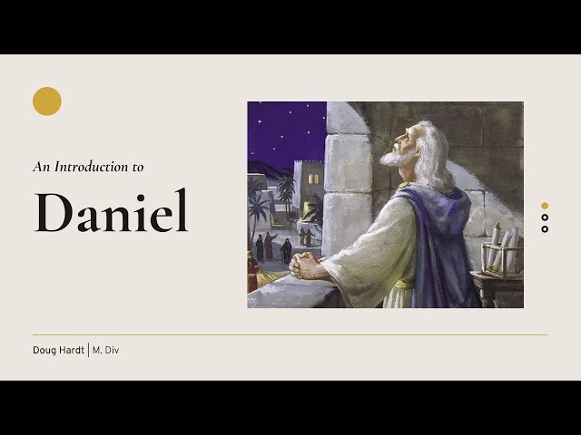 Introduction to Daniel - Pastor's Study: Daniel & Revelation
