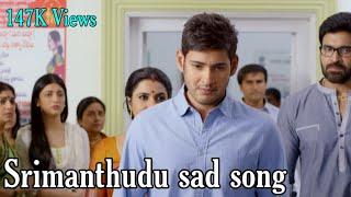 srimanthudu sad song