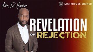The Revelation of Rejection | Pastor Keion Henderson