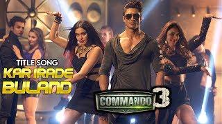 kar-irade-buland-commando-3-song-vidyut-jammwal-adah-sharma-angira-dhar
