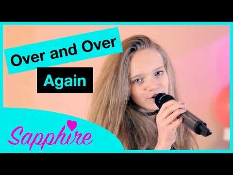 Nathan Sykes - Over And Over Again - ft. Ariana Grande - 12 year old Sapphire cover