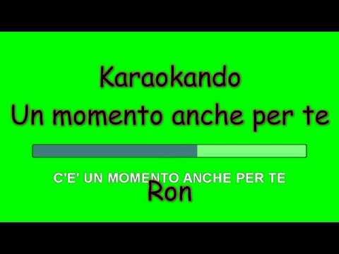 Karaoke Italiano - Un momento anche per te - Ron ( Testo ) Sincro a Riga