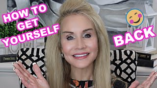 HOW TO GET YOUŔSELF BACK AFTER LETTING YOURSELF GO | HERE'S MY STORY