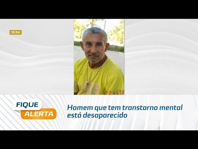 Homem que tem transtorno mental está desaparecido desde 1º janeiro