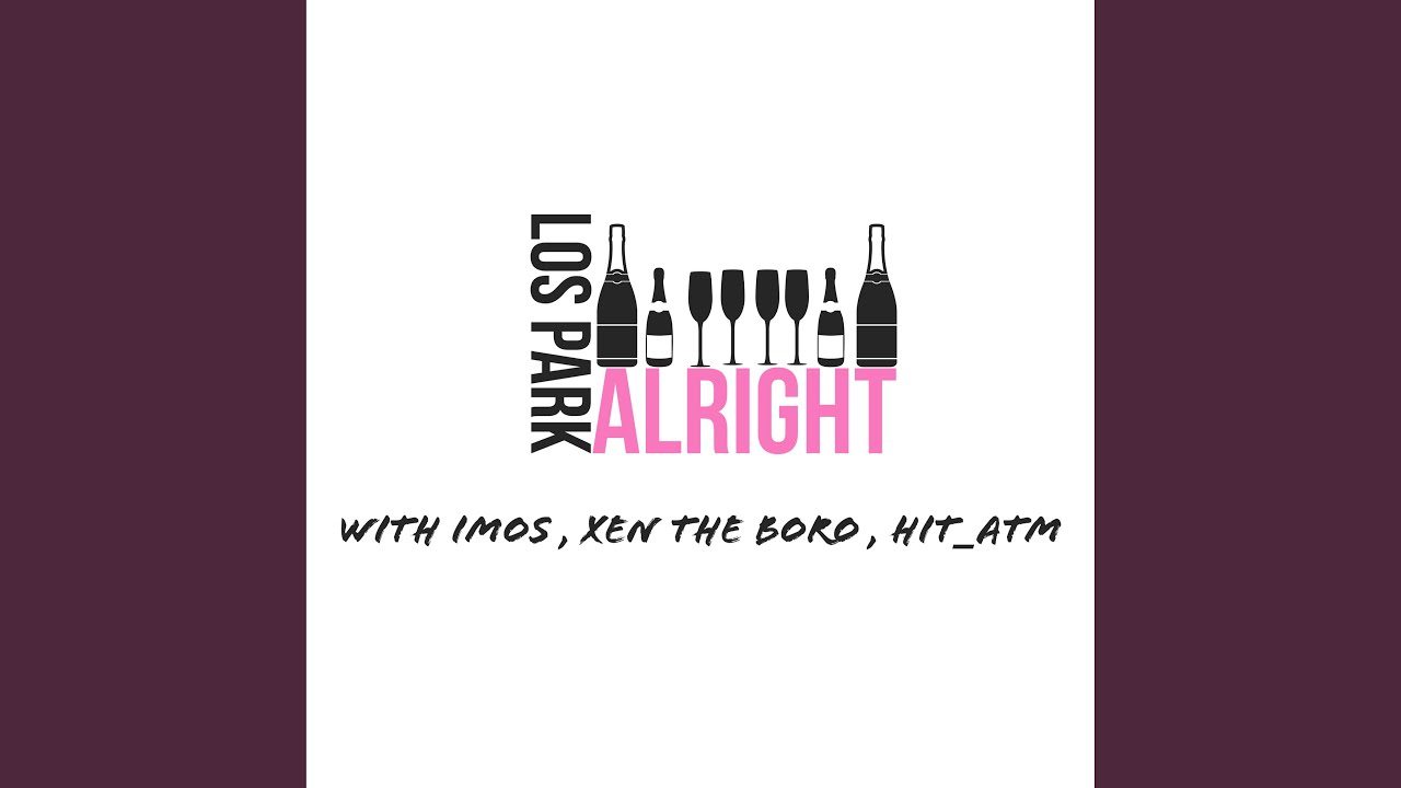 Los Par - Alright (feat. iMos, Xen the boro & Hit_ATM)