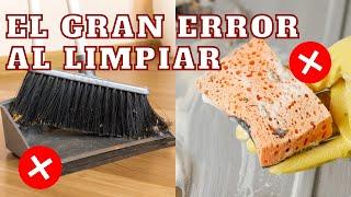 EL GRAN ERROR AL LIMPIAR TU CASA! Tips de Experta en Limpieza