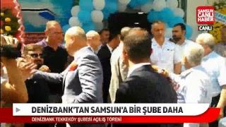 Denizbank'tan Samsun'a Bir Şube Daha...