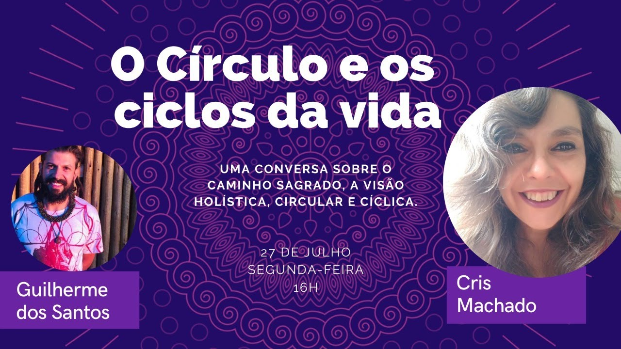 O Círculo e os Ciclos da Vida com Cris Machado