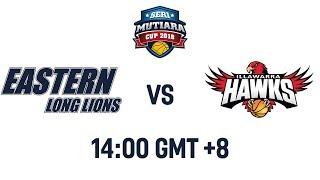 Eastern Long Lions v Illawarra Hawks - Full Game - Seri Mutiara Cup 2018