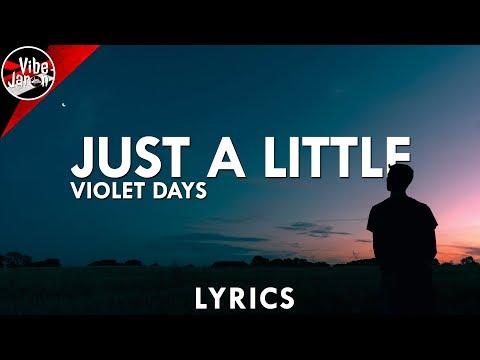 Violet Days - Just A Little (Lyrics)