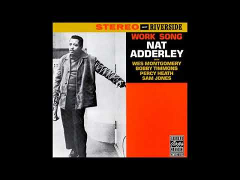 Nat Adderley  - Work Song ( Full Album )