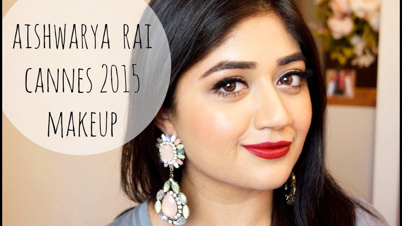 Aishwarya Rai Bachhan Cannes 2015 Makeup Tutorial ...