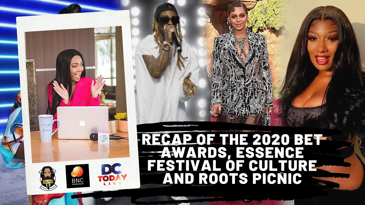 Recap of the 2020 BET Awards, Essence Festival of Culture and Roots Picnic