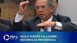Paulo Guedes fala sobre reforma da Previdência na CCJ da Câmara