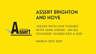 Assert Brighton & Hove Webinar with Jane Green: 'Issues with our Tissues'