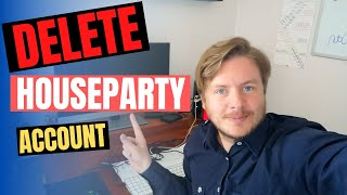 How To Delete Account On Houseparty App 2020