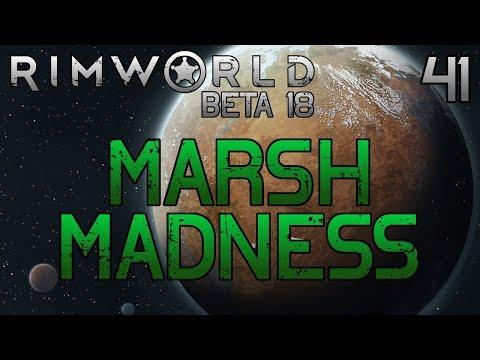 Rimworld: Marsh Madness [Beta 18] Part 41: Questionable Strategy [Cassandra Extreme]