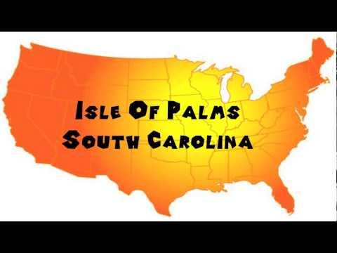 How to Say or Pronounce USA Cities — Isle Of Palms, South Carolina